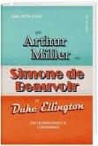 Von Arthur Miller via Simone de Beauvoir zu Duke Ellington