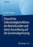 Steuerliche Selbständigkeitsfiktion der Betriebsstätte und deren Auswirkung auf die Gewinnabgrenzung