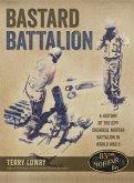 Bastard Battalion: A History of the 83rd Chemical Mortar Battalion in World War II