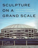 Sculpture on a Grand Scale: Jack Christiansen's Thin Shell Modernism