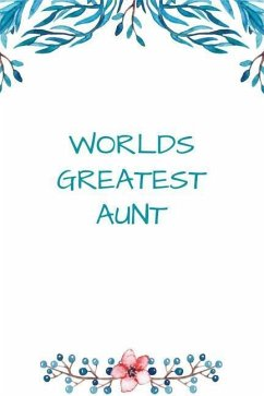 Worlds Greatest Aunt: 108 Lined Pages Floral Jo...