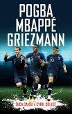 Pogba, Mbappe, Griezmann