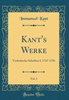Kant's Werke, Vol. 1