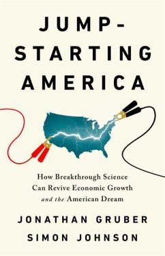 Jump-Starting America: How Breakthrough Science Can Revive Economic Growth and the American Dream - Gruber, Jonathan; Johnson, Simon