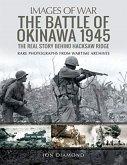 The Battle of Okinawa 1945: The Real Story Behind Hacksaw Ridge