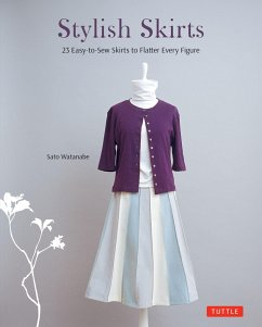 Stylish Skirts: 23 Easy-To-Sew Skirts to Flatter Every Figure (Includes Drafting Diagrams)
