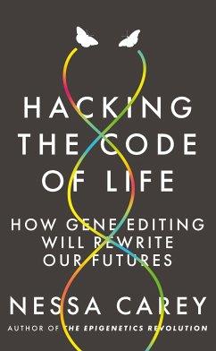 Hacking the Code of Life - Carey, Nessa