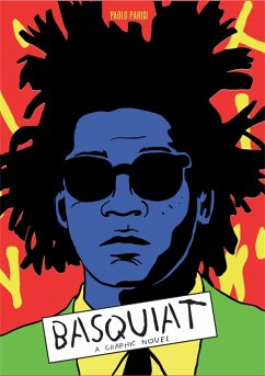 Basquiat: A Graphic Novel (Biography of a Great Artist; Graphic Memoir) - Parisi, Paolo