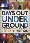 Days Out Underground