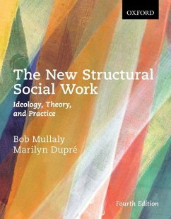The New Structural Social Work: Ideology, Theor...