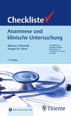 Checkliste Anamnese und klinische Untersuchung - Neurath, Markus F.; Lohse, Ansgar W.