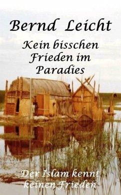 Kein bisschen Frieden im Paradies (eBook, ePUB) - Leicht, Bernd