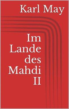 Im Lande des Mahdi II (eBook, ePUB) - May, Karl