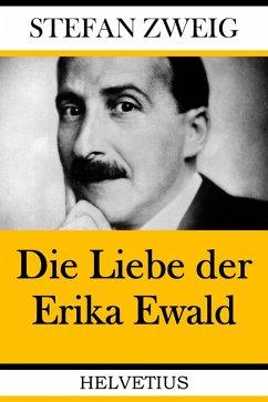 Die Liebe der Erika Ewald (eBook, ePUB) - Zweig, Stefan