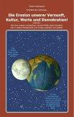 Die Erosion unserer Vernunft, Kultur, Werte und Demokratien! (eBook, ePUB)