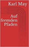 Auf fremden Pfaden (eBook, ePUB)