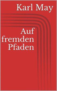 Auf fremden Pfaden (eBook, ePUB) - May, Karl