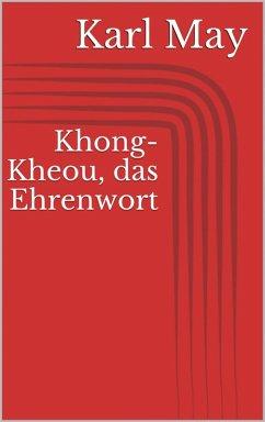 Khong-Kheou, das Ehrenwort (eBook, ePUB) - May, Karl