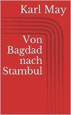 Von Bagdad nach Stambul (eBook, ePUB)