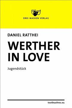 Werther in love (eBook, ePUB) - Ratthei, Daniel