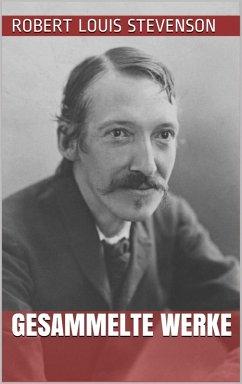Robert Louis Stevenson - Gesammelte Werke (eBook, ePUB)