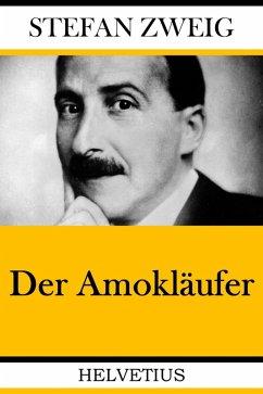 Der Amokläufer (eBook, ePUB) - Zweig, Stefan