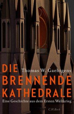 Die brennende Kathedrale (eBook, ePUB) - Gaehtgens, Thomas W.