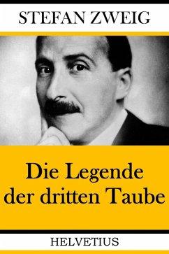 Die Legende der dritten Taube (eBook, ePUB) - Zweig, Stefan