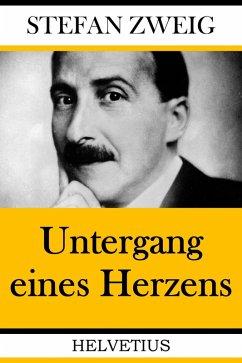 Untergang eines Herzens (eBook, ePUB) - Zweig, Stefan