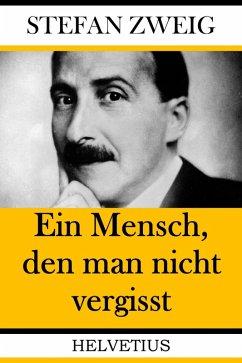 Ein Mensch, den man nicht vergisst (eBook, ePUB) - Zweig, Stefan