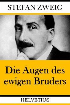 Die Augen des ewigen Bruders (eBook, ePUB) - Zweig, Stefan