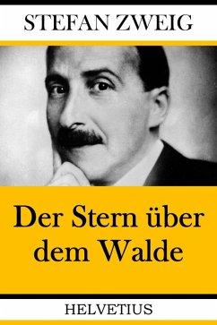 Der Stern über dem Walde (eBook, ePUB) - Zweig, Stefan