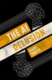 The AI Delusion (eBook, ePUB)