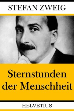 Sternstunden der Menschheit (eBook, ePUB) - Zweig, Stefan