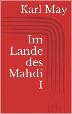 Im Lande des Mahdi I (eBook, ePUB) - May, Karl