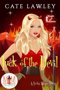 Luck of the Devil: Magic and Mayhem Universe (Lucky Magic, #2) (eBook, ePUB) - Lawley, Cate