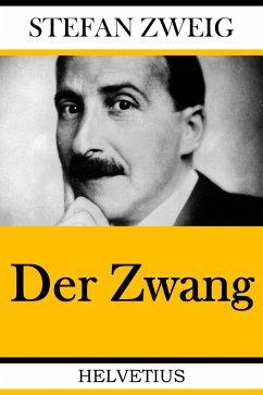 Der Zwang (eBook, ePUB) - Zweig, Stefan