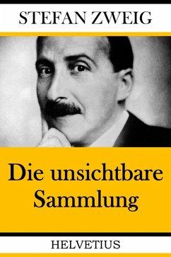 Die unsichtbare Sammlung (eBook, ePUB) - Zweig, Stefan