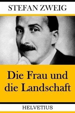 Die Frau und die Landschaft (eBook, ePUB) - Zweig, Stefan