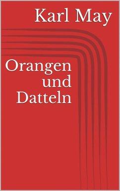 Orangen und Datteln (eBook, ePUB) - May, Karl