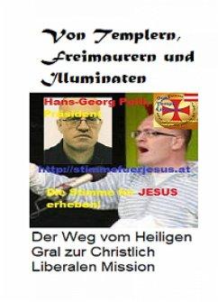Von Templern, Freimaurern und Illuminaten (eBook, ePUB) - Peitl, Hans-Georg