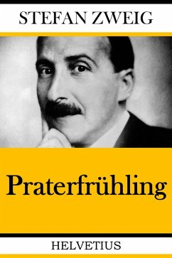 Praterfrühling (eBook, ePUB) - Zweig, Stefan