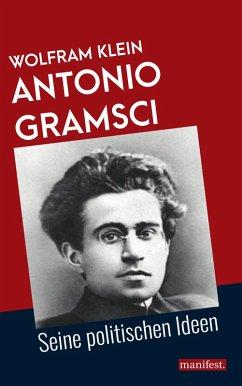 Antonio Gramsci (eBook, ePUB) - Klein, Wolfram