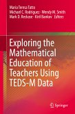 Exploring the Mathematical Education of Teachers Using TEDS-M Data (eBook, PDF)