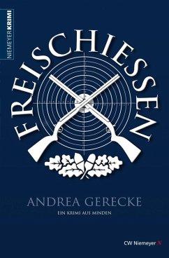 Freischießen (eBook, ePUB) - Gerecke, Andrea