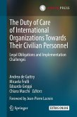 The Duty of Care of International Organizations Towards Their Civilian Personnel (eBook, PDF)