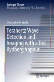 Terahertz Wave Detection and Imaging with a Hot Rydberg Vapour (eBook, PDF)