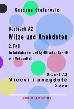 Serbisch A2 Witze und Anekdoten 2.Teil / Srpski A2 Vicevi i anegdote 2.deo (eBook, ePUB) - Stefanovic, Snezana