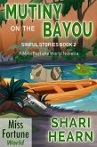 Mutiny on the Bayou (Miss Fortune World: Sinful Stories, #2) (eBook, ePUB)