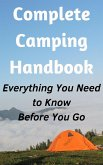 Complete Camping Handbook: Everything You Need to Know - Before You Go (eBook, ePUB)